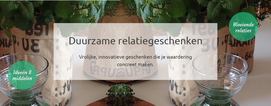 Duurzame Relatiegeschenken